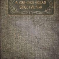 Vojnich Oszkár - A Csendes Óceán szigetvilága