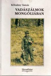 kőhalmy tamás vadászálmok mongóliában