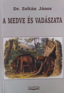 medve és vadászata