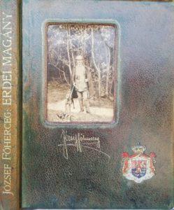 József Főherceg - Erdei Magány és Egyéb Vadásztörténetek
