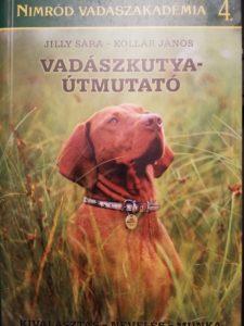Jilly Sára Vadászkutya útmutató