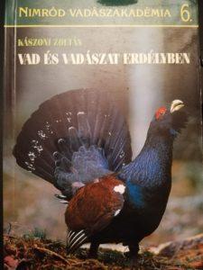 Kászoni Zoltán Vad és Vadászat Erdélyben