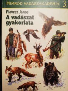 Plavecz János A vadászat gyakorlata