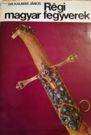 kalmár régi magyar fegyverek