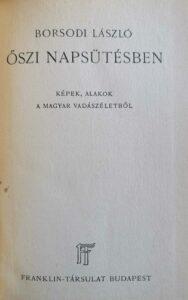 Borsodi László – Őszi napsütésben vadászkönyv