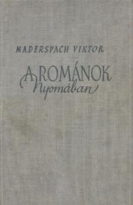 maderspach viktor A románok nyomában