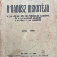 Gyöngyöshalászi Takách Gyula - A Vadász Kiskátéja