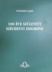 100 éve született Széchenyi Zsigmond