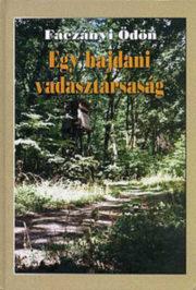 Fáczányi Ödön - Egy hajdani vadásztársaság