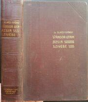 Almásy György - Vándor Utam Ázsia Szívébe