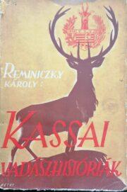 Reminiczy Károly - Kassai vadászhistóriák