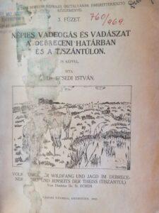Ecsedi István Népies vadfogás és vadászat a debreceni határban és a Tiszántúlon 1934