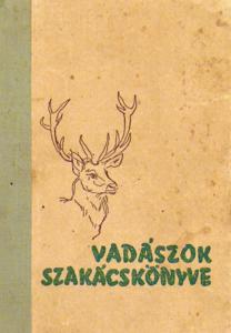Tolnay Kálmán Vadászok szakácskönyve