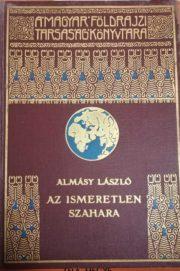 Almásy László - Az ismeretlen Szahara