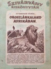 Kittenberger Kálmán - Oroszlánkaland Afrikában
