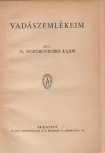 NOZDROVICZKY Lajos Vadászemlékeim 1930