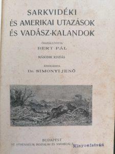 Sarkvidéki és amerikai utazások és vadászkalandok