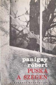Panigay Róbert - Puska a szegen