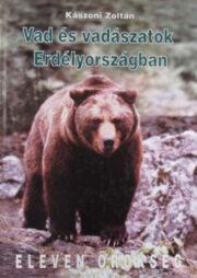 Kászoni Zoltán - Vad és vadászatok Erdélyországban