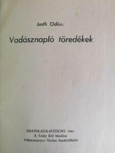 Justh Ödön - Vadásznapló töredékek 1941