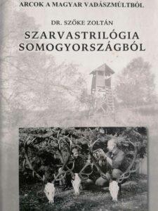 Szőke Zoltán - Szarvastrilógia Somogyországból