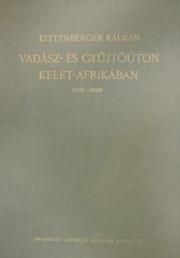 Kittenberger Kálmán - Vadász és gyűjtőúton Kelet-Afrikában 1927